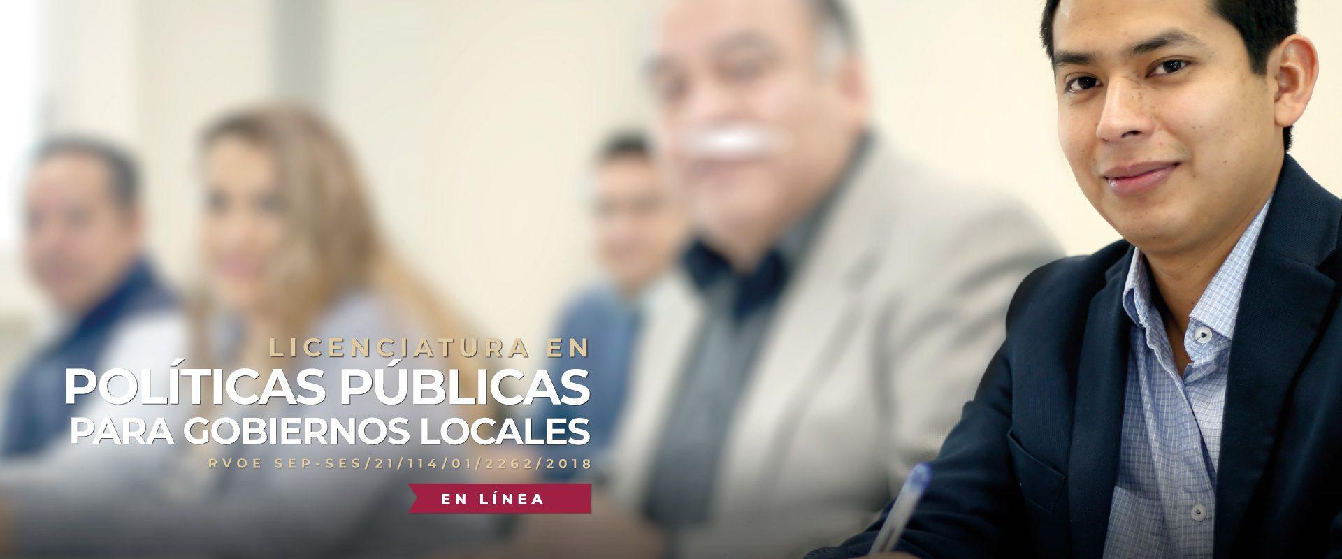 Licenciatura en Políticas Públicas para Gobierno Locales
