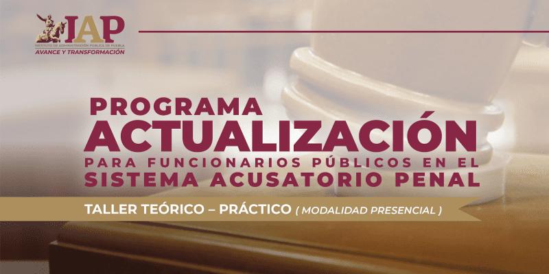 Programa Actualización para Funcionarios Públicos en el Sistema Acusatorio Penal,